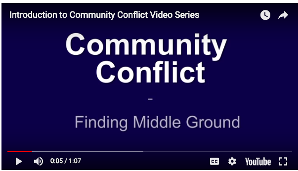 The video series is available at: http://pages.extension.psu.edu/community-conflict-finding-middle-ground